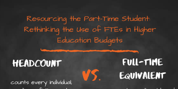 Resourcing the Part-Time Student: Rethinking the Use of FTEs in Higher Education Budgets