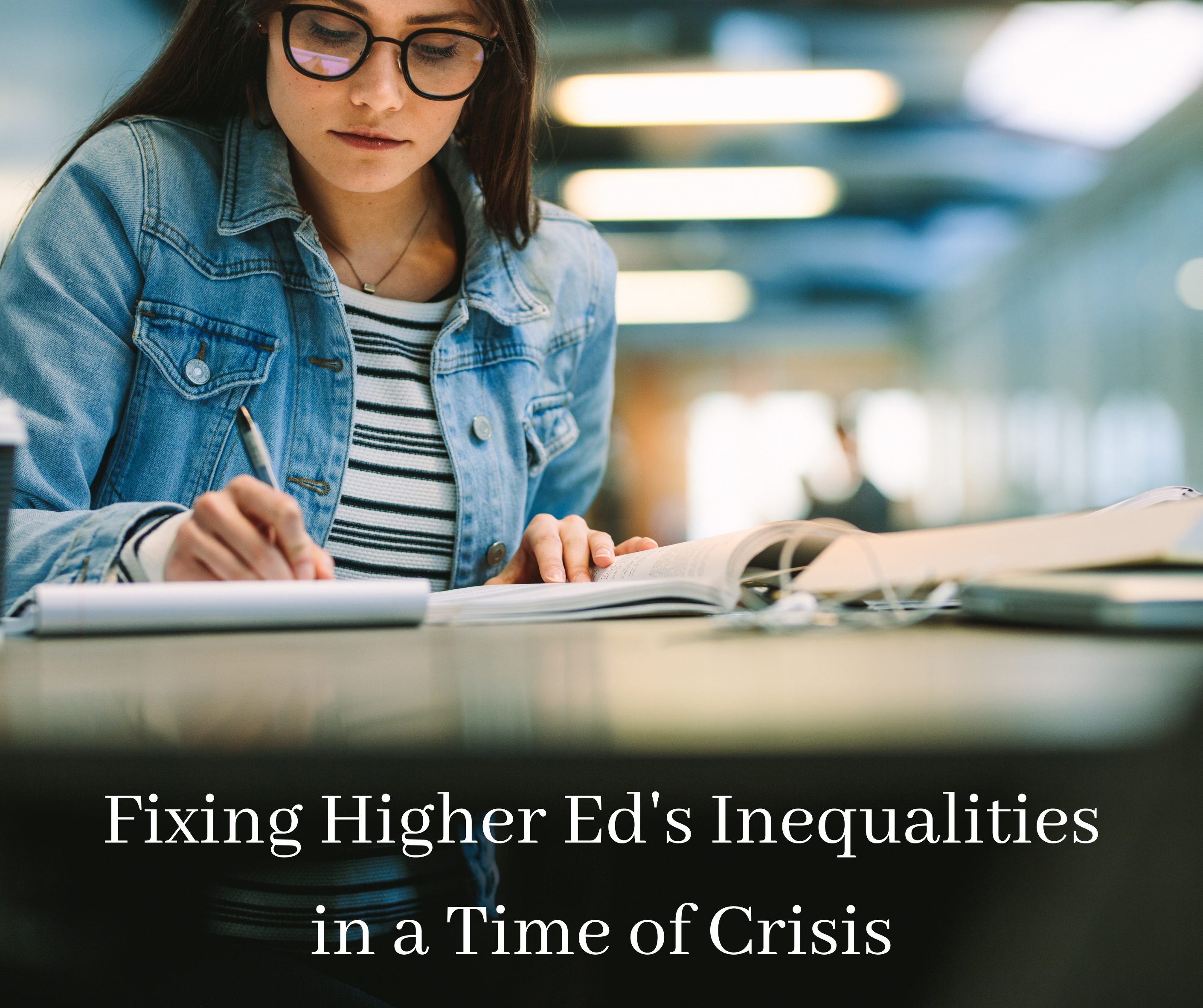 Fixing Higher Education's Inequities in a Time of Crisis