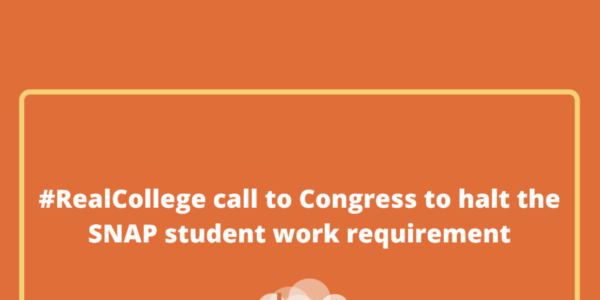 #RealCollege call to Congress to halt the SNAP student work requirement