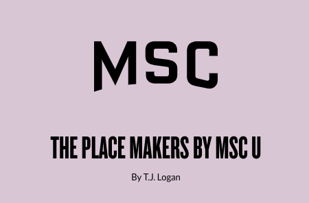 The Place Makers Podcast by MSC U